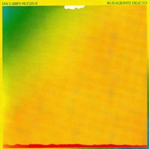 Vinyl Vault In Flagranti Delicto By Ian Carr Amp Nucleus Kuvo